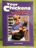 Your Chickens Kids Guide to Raising and Showing